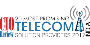 20 Most Promising Telecom Solution Providers - 2017