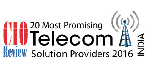 20 Most Promising Telecom Solution Providers - 2016